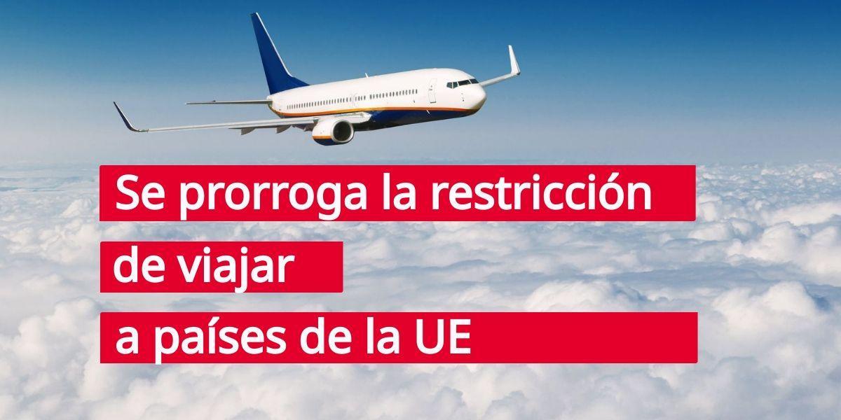 Prórroga de la restricción de viajes a países de la UE