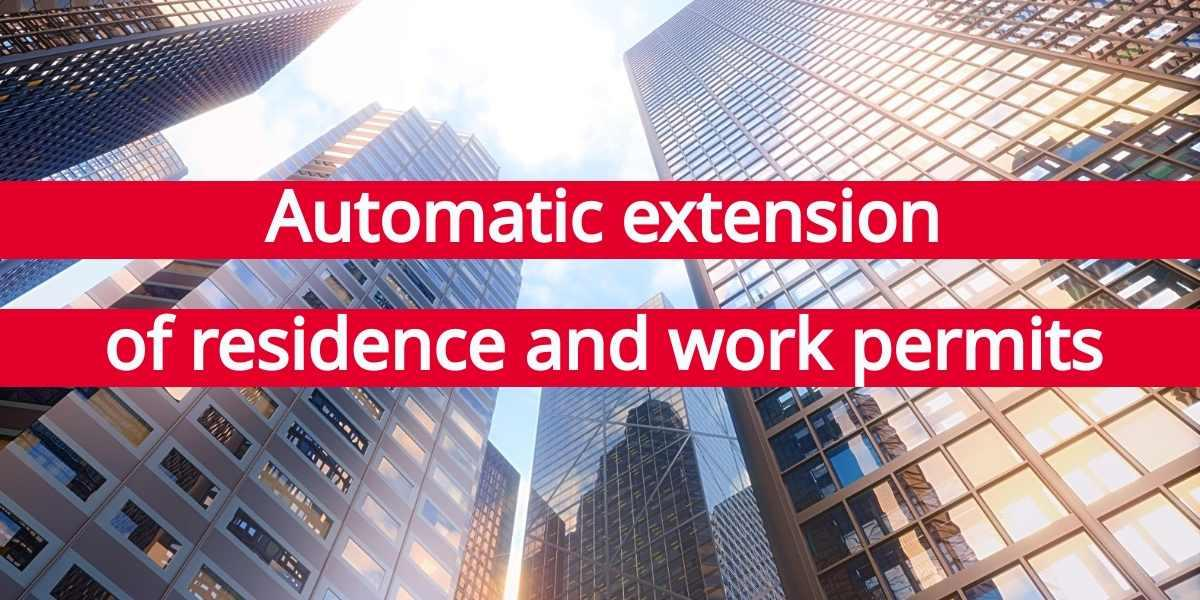 Automatic extension of residence and work permits