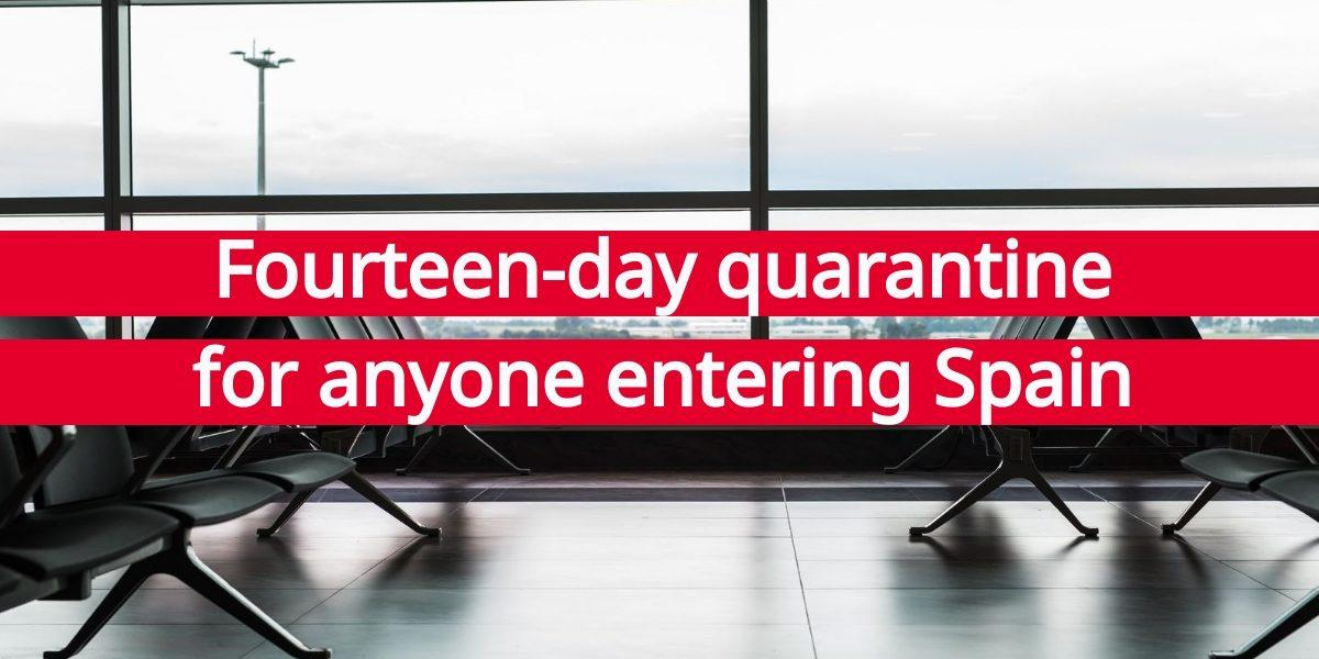 Fourteen-day quarantine for anyone entering Spain