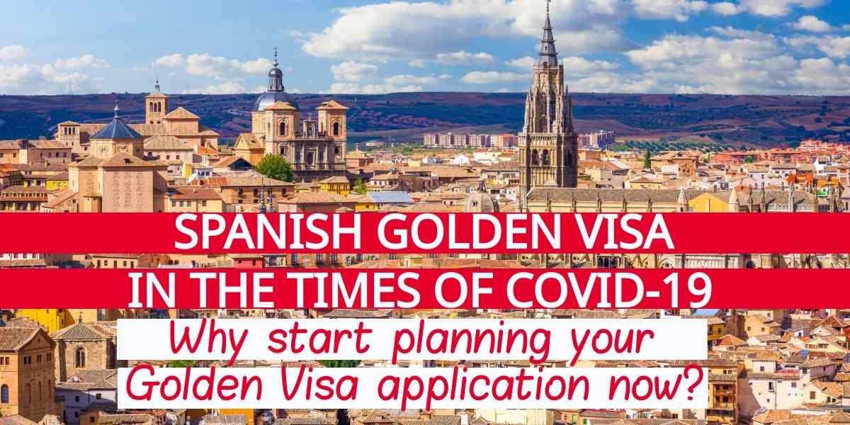Spanish Golden Visa in the Times of COVID-19