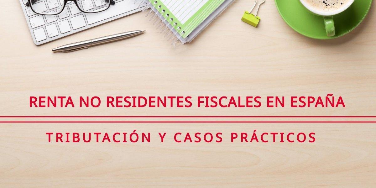 Rentas obtenidas por un no residente fiscal en España