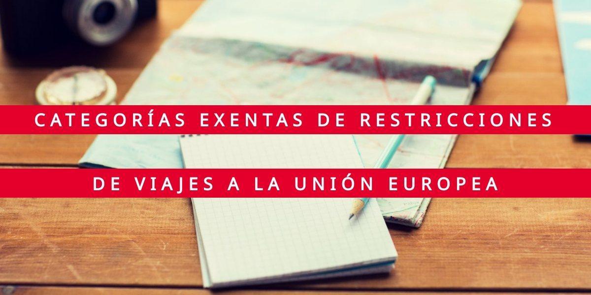 Restricción de viajes a países de la UE y exenciones