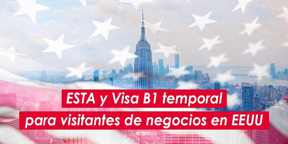 ESTA y Visa B1 temporal para visitantes de negocios en EEUU