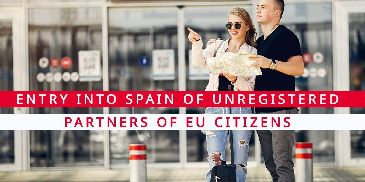 Entry into Spain of Unregistered Partners of EU Citizens