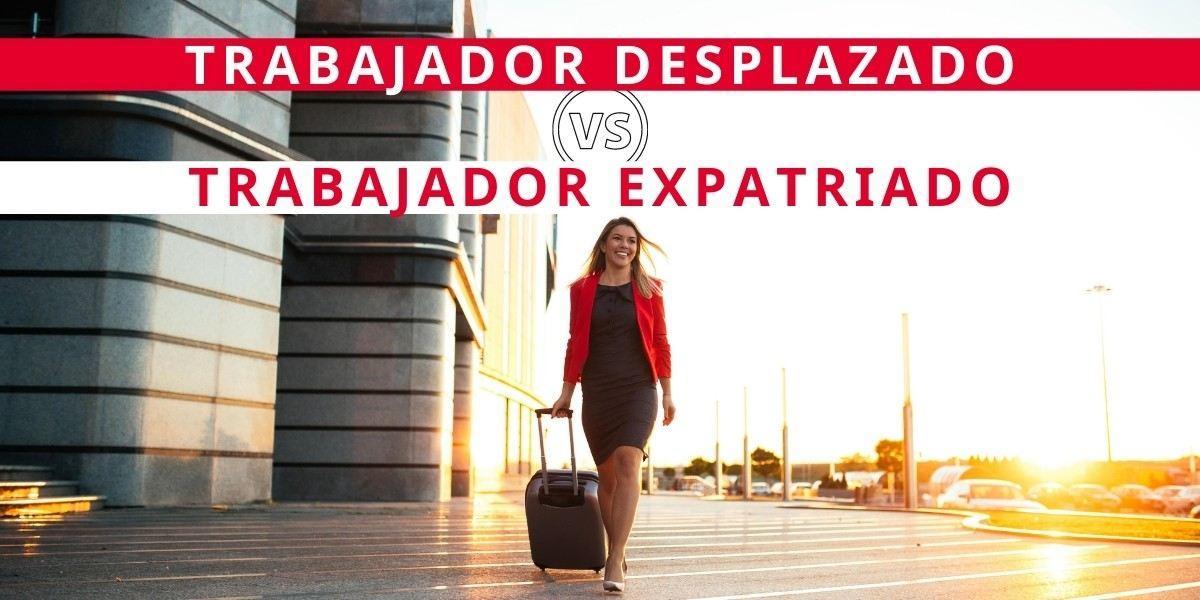 Trabajador desplazado VS expatriado