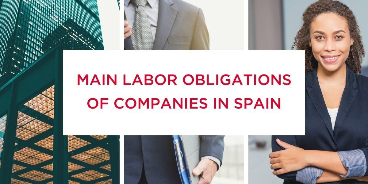 What are the main labor obligations of companies in Spain?