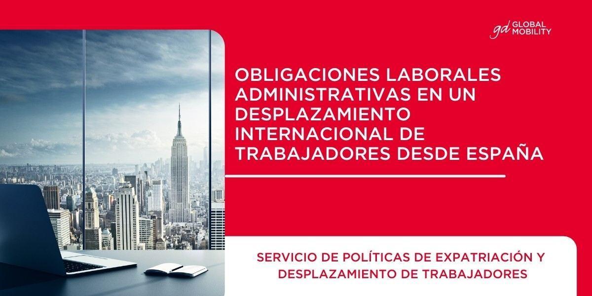 Desplazamiento de trabajadores: obligaciones laborales