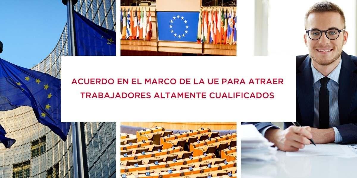 Acuerdo para atraer profesionales altamente cualificados (UE)