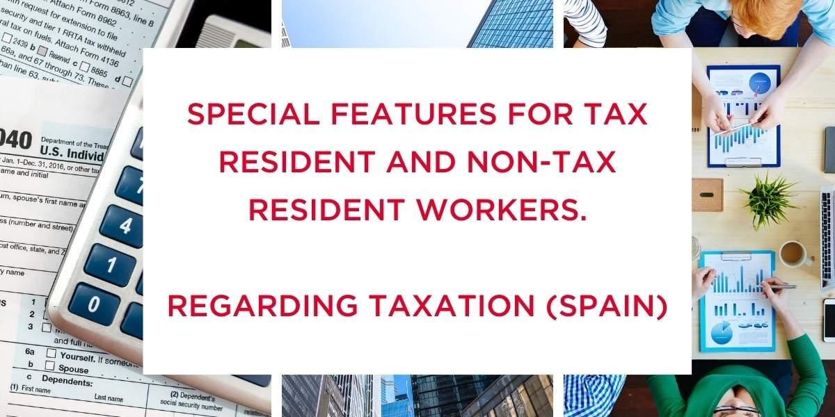 Special features for tax resident and non-tax resident workers