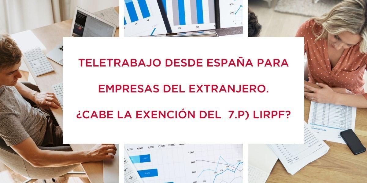 Teletrabajo desde España: ¿Cabe la exención del 7.P) LIRPF?