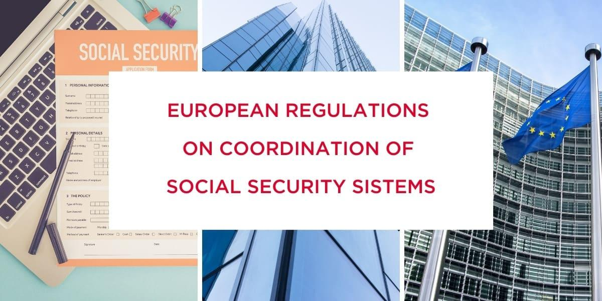 European regulations on coordination  of social security systems