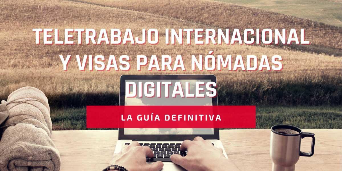 Teletrabajo internacional y visas para nómadas digitales