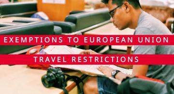 European Union Travel Restrictions and Exemptions